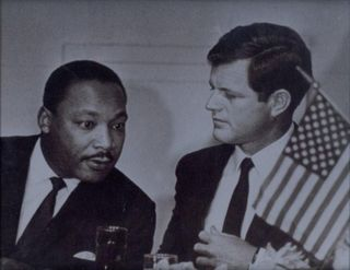 Martin Luther King and Ted Kennedy